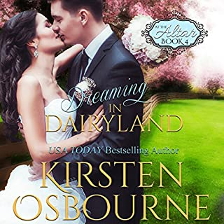 Dreaming in Dairyland     At the Altar, Book 4              By:                                                                                                                                 Kirsten Osbourne                               Narrated by:                                                                                                                                 Tiffany Williams                      Length: 3 hrs and 46 mins     13 ratings     Overall 4.9