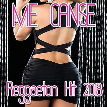 Me Canse (Reggaeton Hit 2013)