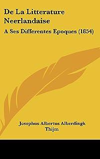 de La Litterature Neerlandaise: Ases Differentes Epoques (1854)
