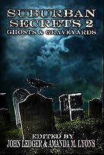 Suburban Secrets 2: Ghosts & Graveyards