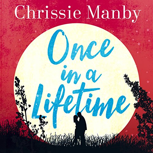 Once in a Lifetime                   By:                                                                                                                                 Chrissie Manby                               Narrated by:                                                                                                                                 Karen Cass                      Length: 10 hrs and 7 mins     3 ratings     Overall 5.0