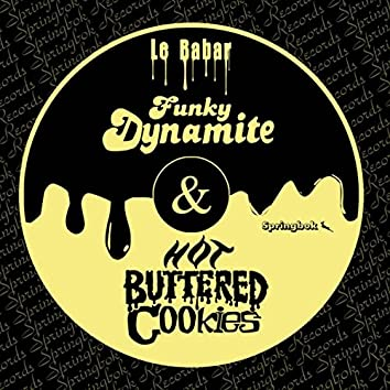 Funky Dynamite & Hot Buttered Cookies