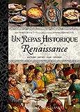 REPAS HISTORIQUE - 15 MENUS DE LA RENAISSANCE