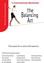 The Balancing ACT: The Quest for Work/Life Balance. (Women Think Business)