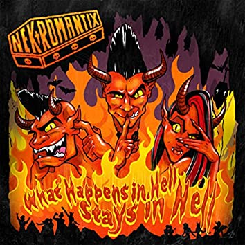 What Happens In Hell, Stays In Hell