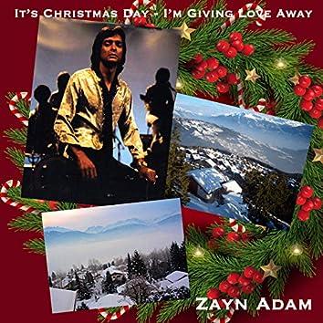 Christmas Day, I'm Giving Love Away