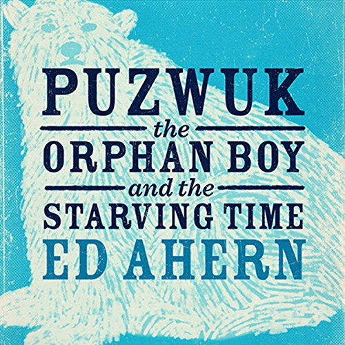 『Puzwuk the Orphan Boy and the Starving Time』のカバーアート