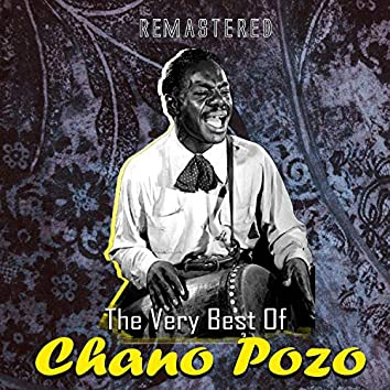 The Very Best of Chano Pozo (Remastered)