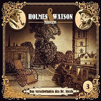 Holmes & Watson Mysterys Teil 3 - Das Verschwinden des Dr. Steels