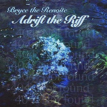 Adrift the Riff