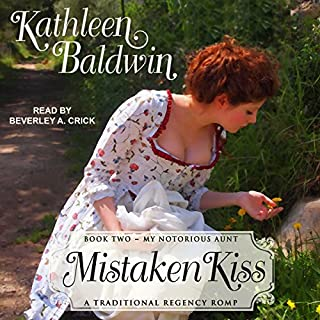 Mistaken Kiss     My Notorious Aunt, Book 2              By:                                                                                                                                 Kathleen Baldwin                               Narrated by:                                                                                                                                 Beverley A. Crick                      Length: 6 hrs and 14 mins     12 ratings     Overall 4.0