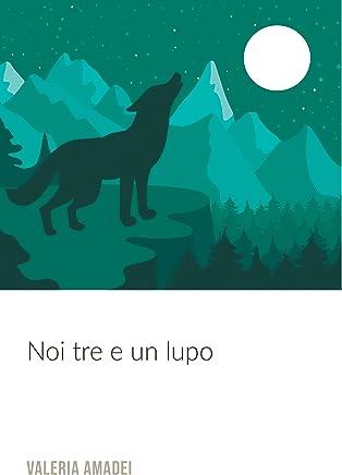 Noi tre e un lupo