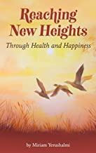 Reaching New Heights Through Health and Happiness: utilizing CBTT(TM) Cognitive Behavioral Torah Therapy