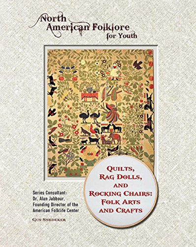 Quilts, Rag Dolls, and Rocking Chairs: Folk Arts and Crafts (North American Folklore for Youth) (English Edition)
