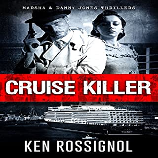 Cruise Killer     Marsha & Danny Jones Thrillers              By:                                                                                                                                 Ken Rossignol                               Narrated by:                                                                                                                                 George Ridgeway                      Length: 3 hrs and 7 mins     3 ratings     Overall 4.0