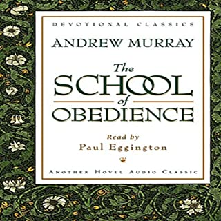 School of Obedience                   By:                                                                                                                                 Andrew Murray                               Narrated by:                                                                                                                                 Paul Eggington                      Length: 2 hrs and 28 mins     5 ratings     Overall 5.0