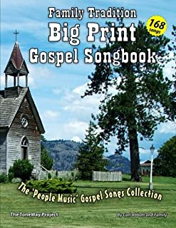 Family Tradition Big Print Gospel Songbook: A 'People Music' Gospel Song Collection