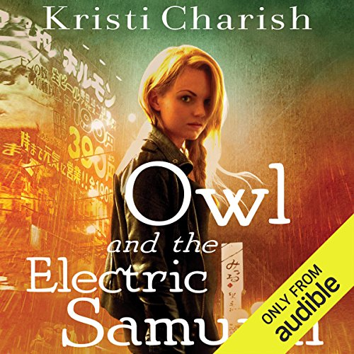 Owl and the Electric Samurai audiobook cover art