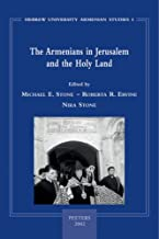 The Armenians in Jerusalem and the Holy Land (University of Pennsylvania Armenian Texts and Studies)