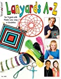 [Lanyards A-Z: Fun Projects with Plastic Lace, Gimp or Scoubidou] [By: Suzanne McNeill] [June, 2012] -