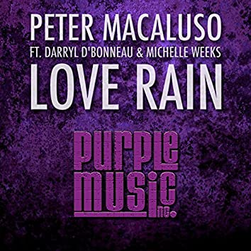 Love Rain (feat. Darryl D'bonneau, Michelle Weeks)