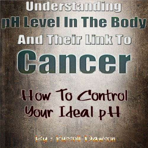 Understanding pH Level in the Body and Their Link to Cancer audiobook cover art
