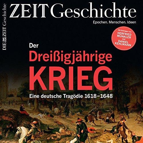Der Dreißigjährige Krieg: Eine deutsche Tragödie 1618-1648 (ZEIT Geschichte)                   Autor:                                                                                                                                 DIE ZEIT                               Sprecher:                                                                                                                                 N.N.                      Spieldauer: 1 Std. und 21 Min.     12 Bewertungen     Gesamt 3,9