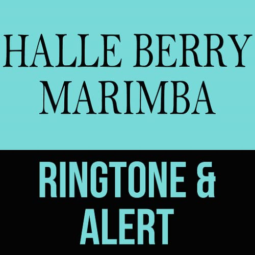 Halle Berry Marimba Ringtone and Alert