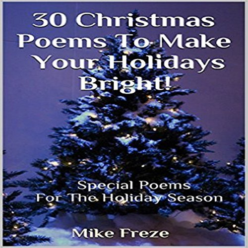 30 Christmas Poems to Make Your Holidays Bright! audiobook cover art