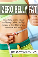 Zero Belly Fat: Smoothies, Juices, Salads and Many Other Healthy Recipes to Lose Weight and Maintain Flat Belly (Weight Loss, Zero Belly Diet, Flat Belly Diet, Healthy Diet) (English Edition) eBook Kindle