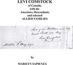 LEVI COMSTOCK of Canada, with his Ancestors, Descendants and selected ALLIED FAMILIES