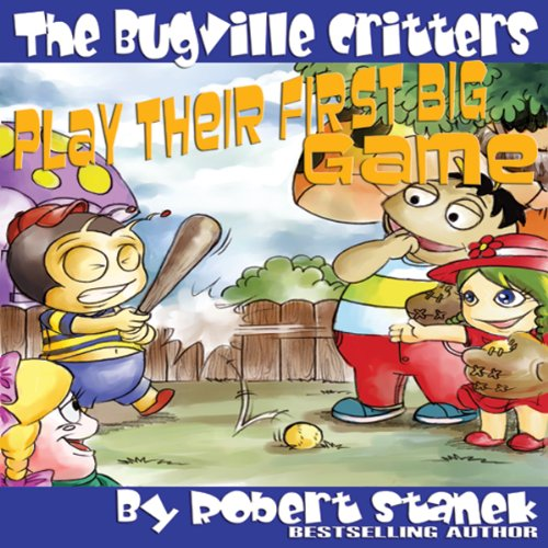 The Bugville Critters Play Their First Big Game audiobook cover art