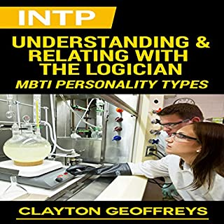 INTP: Understanding & Relating with the Logician     MBTI Personality Types              By:                                                                                                                                 Clayton Geoffreys                               Narrated by:                                                                                                                                 Craig Sweat                      Length: 1 hr and 10 mins     80 ratings     Overall 4.4