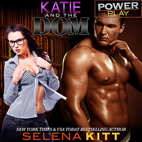 Katie and the Dom (Power Play) audiobook cover art