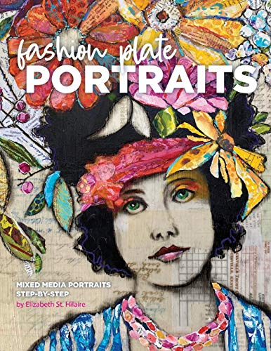 Compare Textbook Prices for Fashion Plate Portraits: Mixed Media Portraits, Step-by-Step  ISBN 9780578838441 by St Hilaire, Elizabeth