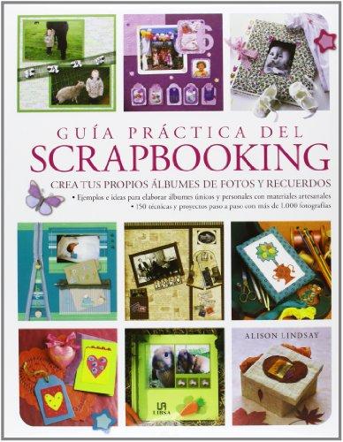 Guía práctica del Scrapbooking (Manualidades y Complementos)
