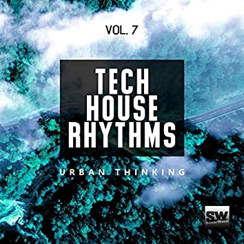 Tech House Rhythms, Vol. 7 (Urban Thinking)