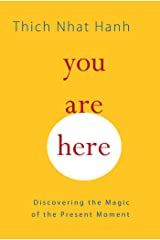 You Are Here: Discovering the Magic of the Present Moment Kindle Edition