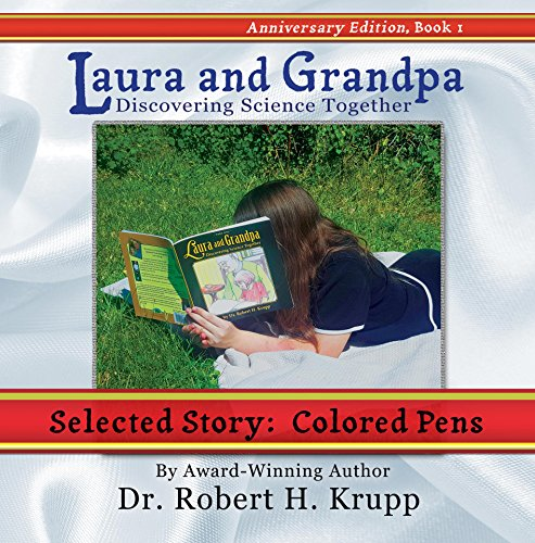 Colored Pens: Story 5 (Laura and Grandpa: Discovering Science Together Book 1) (English Edition)