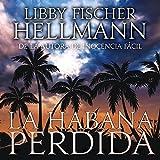 La Habana Perdida [Havana Lost]