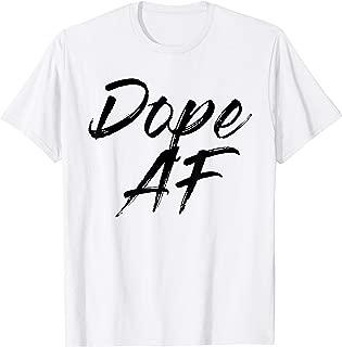 Best dope af shirt Reviews