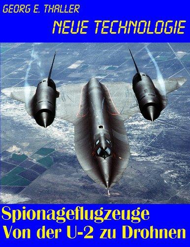 Spionageflugzeuge: Von der U-2 zu Drohnen (Neue Technologie 4)