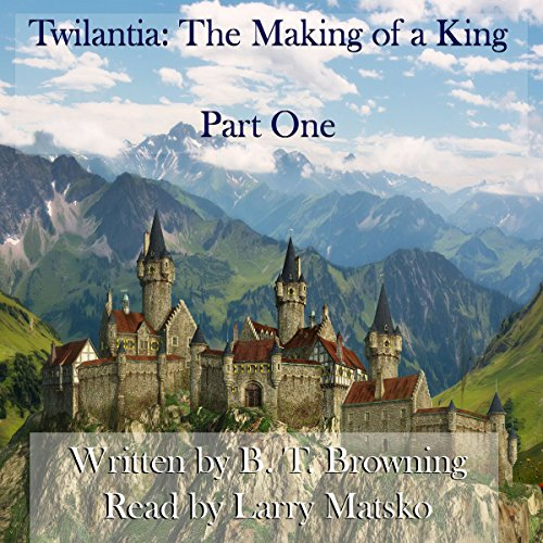 Twilantia: The Making of a King, Part One audiobook cover art