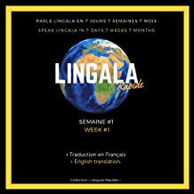 Lingala-Rapide   Semaine/Week #1: Comment parler SWAHILI en 7 semaines?   How to speak SWAHILI in 7 weeks? (French Edition)