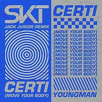 Certi (Move Your Body) (Jack Junior Remix)