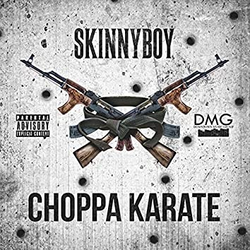 Choppa Karate (Downtown Music Group Presents)