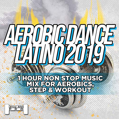 Aerobic Dance Latino 2019 - 1 Hour Non Stop Music Mix For Aerobics, Step & Workout - (One Hour Continuous Mix) (Original mix)