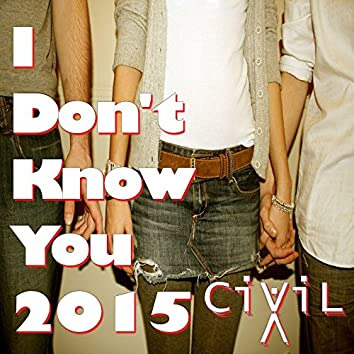 I Don't Know You 2015