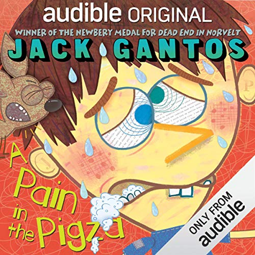 A Pain in the Pigza                   By:                                                                                                                                 Jack Gantos                               Narrated by:                                                                                                                                 Jack Gantos                      Length: 3 hrs and 21 mins     3 ratings     Overall 4.7