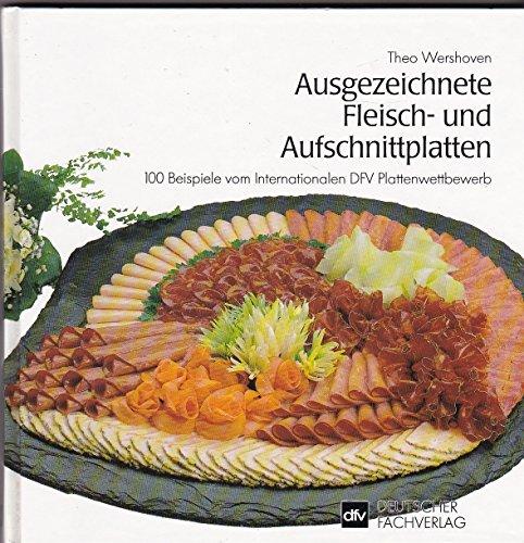 Ausgezeichnete Fleisch- und Aufschnittplatten. 100 Beispiele vom Internationalen DFV Plattenwettbewerb